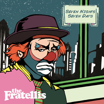 The Fratellis - Seven Nights Seven Days