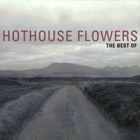 Hothouse Flowers - The Best Of Hothouse Flowers