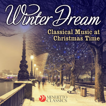 Various Artists - Winter Dream: Classical Music at Christmas Time