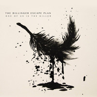 The Dillinger Escape Plan - One of Us Is the Killer (Explicit)
