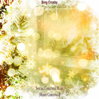 Bing Crosby - Special Christmas Music (Merry Christmas)