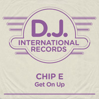 Chip E - Get On Up