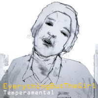 Everything But The Girl - Temperamental (Deluxe Edition)