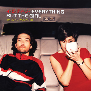 Everything But The Girl - Walking Wounded (Deluxe Edition)