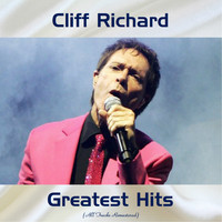 Cliff Richard - Cliff Richard Greatest Hits (All Tracks Remastered)