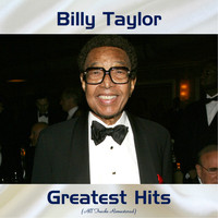 Billy Taylor - Billy Taylor Greatest Hits (All Tracks Remastered)