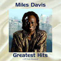 Miles Davis - Miles Davis Greatest Hits (All Tracks Remastered)