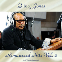 Quincy Jones - Remastered Hits Vol, 2 (All Tracks Remastered)