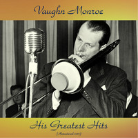 Vaughn Monroe - His Greatest Hits (Remastered 2017)