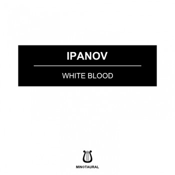 Ipanov - White Blood
