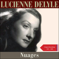 Lucienne Delyle - Nuages (Original Recordings 1941 - 1949)