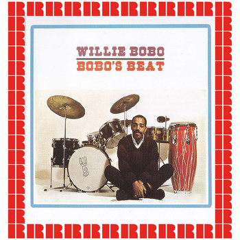 Willie Bobo - Bobo's Beat (Hd Remastered Edition)