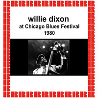 Willie Dixon - At Chicago Blues Festival, 1980 (Hd Remastered Edition)
