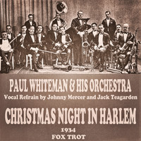 Paul Whiteman - Christmas Night In Harlem (Fox Trot)