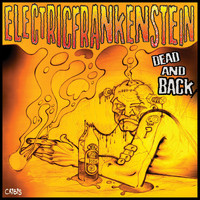 Electric Frankenstein - Dead and Back