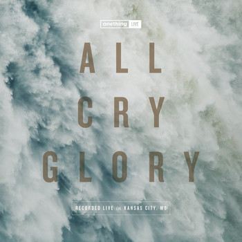 Forerunner Music - Onething Live: All Cry Glory