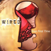 Wired - Your First Time