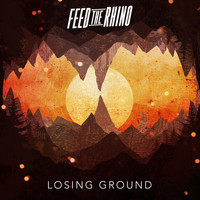 Feed The Rhino - Losing Ground