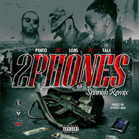 Pinto - 2 Phones (Spanish Remix) [feat. Pinto & Tali]
