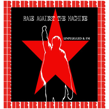 Rage Against The Machine - Unplugged & Fm (Hd Remastered Edition)