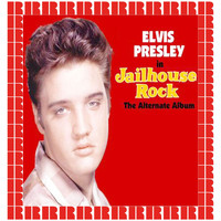 Elvis Presley - Jailhouse Rock, The Alternate Album (Hd Remastered Edition)