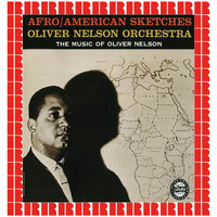 Oliver Nelson - Afro\American Sketches (Hd Remastered Edition)