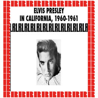 Elvis Presley - In California, Outtakes & Studio Rarities, 1960-1961 (Hd Remastered Edition)