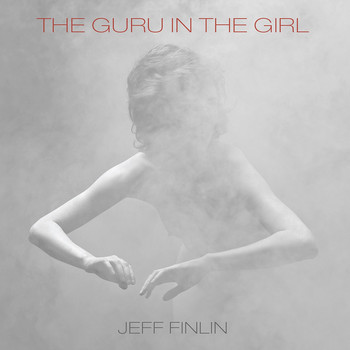 Jeff Finlin - The Guru in the Girl