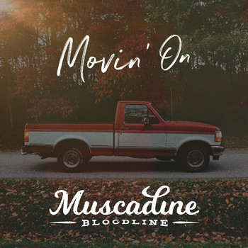 Muscadine Bloodline - Movin' On