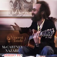 Vincent Tondo - McCartney, Nazaré siamo re