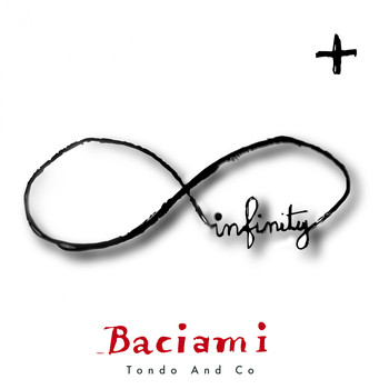 Tondo and Co - Baciami Infinity Plus (Live)