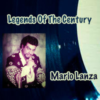 Mario Lanza - Legends Of The Century: Mario Lanza