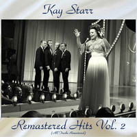 Kay Starr - Remastered Hits Vol, 2 (Remastered 2018)