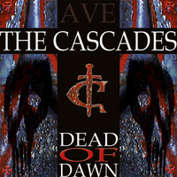 The Cascades - Dead of Dawn