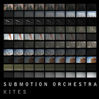 Submotion Orchestra - Kites