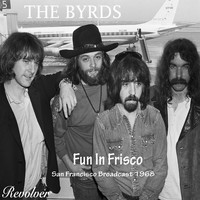 The Byrds - Fun In Frisco
