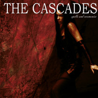 The Cascades - Spells And Ceremonies