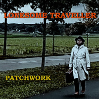 Patchwork - Lonesome Traveller
