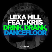 Lexa Hill - Drink, Drank, Dancefloor (Explicit)