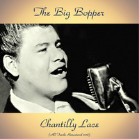 The Big Bopper - Chantilly Lace (All Tracks Remastered 2018)
