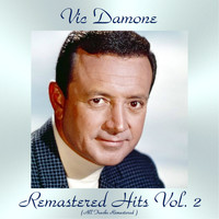 Vic Damone - Remastered Hits Vol, 2 (All Tracks Remastered)