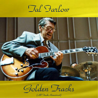 Tal Farlow - Tal Farlow Golden Tracks (All Tracks Remastered)
