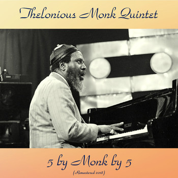 Thelonious Monk Quintet - 5 by Monk by 5 (Remastered 2018)