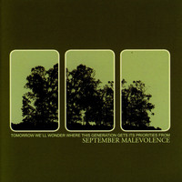 September Malevolence - Tomorrow We'll Wonder Where This Generation Gets Its Priorities From
