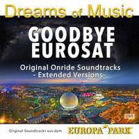 CSO - Dreams of Music - Goodbye Eurosat - Original Soundtrack aus dem Europa-Park (Extended Versions)