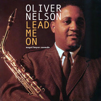 Oliver Nelson - Lead Me On