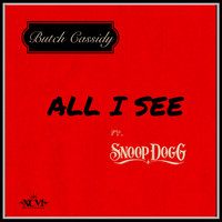 Butch Cassidy - All I See (feat. Snoop Dogg)