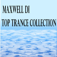 Maxwell Di - Top Trance Collection
