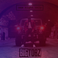 Big Tobz - One Night Only