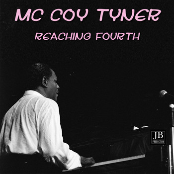 McCoy Tyner - Reaching Fourth Medley: Reaching Fourth / Goodbye / Theme For Ernie / Blues Back / Old Devil Moon / Have You Met Miss Jones / Reaching Fourth / Goodbye / Blues Back / Have You Met Miss Jones / Old Devil Moon / Theme For Ernie